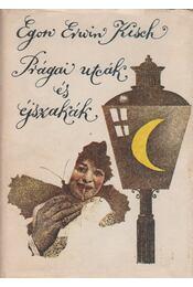 Prágai utcák és éjszakák - Kisch, Egon Erwin - Régikönyvek