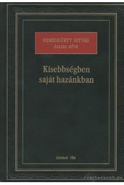 Kisebbségben saját hazánkban - Nemeskürty István - Régikönyvek
