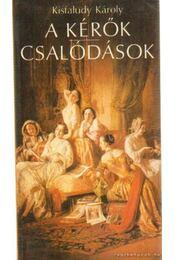 A kérők / Csalódások - Kisfaludy Károly - Régikönyvek