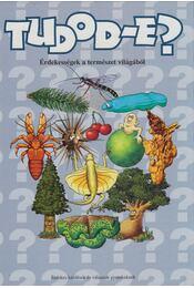 Tudod-e? - Érdekességek a természet világából - Kiss Bitay Éva - Régikönyvek