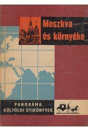 Moszkva és környéke - Kiss Csaba - Régikönyvek