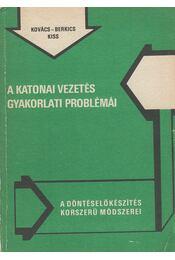 A katonai vezetés gyakorlati problémái - Kiss Károly, Kovács Jenő, Berkics László - Régikönyvek