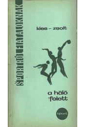 A háló felett - Kiss László, Zsolt Róbert - Régikönyvek
