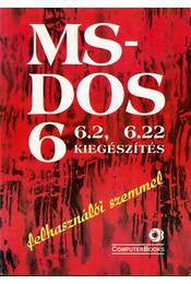 MS-DOS 6, 6.2, 6.22 kiegészítés felhasználói szemmel - Kiss Tamás, Tamás Péter, Tóth Bertalan, Lebovitsné dr. Kálmán Éva - Régikönyvek