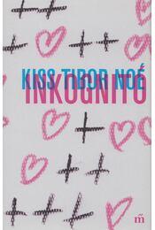 Inkognitó - Kiss Tibor Noé - Régikönyvek