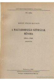 A magyarországi színházak műsora 1964-1965 - Kissné Földes Katalin - Régikönyvek