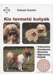 Kis termetű kutyák - Szabadi Gusztáv - Régikönyvek