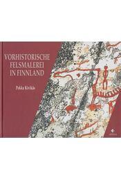 Vorhistorische Felsmalerei in Finnland - Kivikäs, Pekka - Régikönyvek