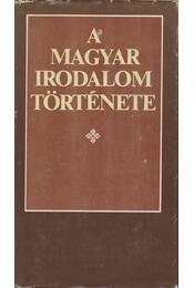 A magyar irodalom története - Klaniczay Tibor - Régikönyvek