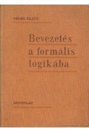 Bevezetés a formális logikába - Klaus, Georg - Régikönyvek