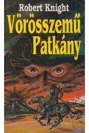 Vörösszemű Patkány - Knight, Robert - Régikönyvek