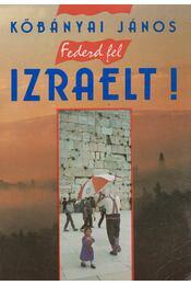 Fedezd fel Izraelt! - Kőbányai János - Régikönyvek