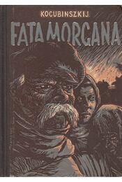 Fata morgana és más elbeszélések - Kocubinszkij - Régikönyvek