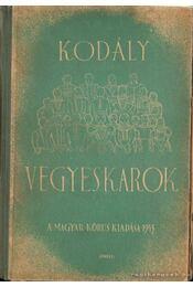 Kórusok II. - Vegyeskarok - Kodály Zoltán - Régikönyvek