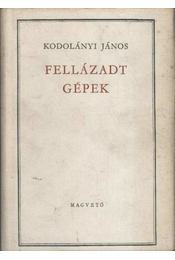 Fellázadt gépek I-II. - Kodolányi János - Régikönyvek