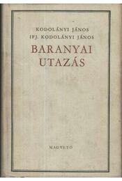 Baranyai utazás - Kodolányi János, ifj. Kodolányi János - Régikönyvek