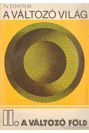 A változó világ II. A változó Föld - Kőháti Attila - Régikönyvek