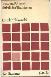 Geist und Ungeist christlicher Traditionen - Kolakowski, Leszek - Régikönyvek