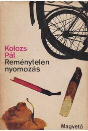 Reménytelen nyomozás - Kolozs Pál - Régikönyvek
