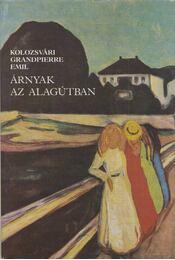 Árnyak az alagútban (dedikált) - Kolozsvári Grandpierre Emil - Régikönyvek