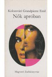 Nők apróban - Kolozsvári Grandpierre Emil - Régikönyvek