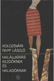 Halálugrás kezdőknek és haladóknak - Kolozsvári Papp László - Régikönyvek