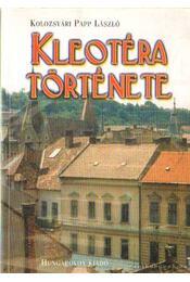 Kleotéra története (dedikált) - Kolozsvári Papp László - Régikönyvek