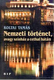 Nemzeti történet, avagy színház a cethal hátán - Koltai Tamás - Régikönyvek