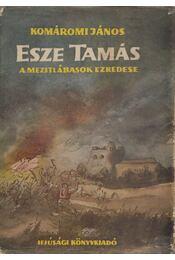 Esze Tamás a mezitlábasok ezredese - Komáromi János - Régikönyvek