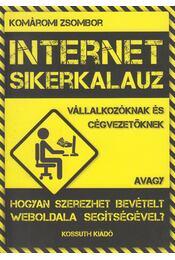 Internet sikerkalauz - Komáromi Zsombor - Régikönyvek