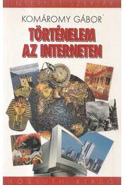 Történelem az interneten - Komáromy Gábor - Régikönyvek