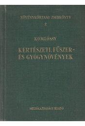 Kertészeti, fűszer- és gyógynövények - Komlóssy György - Régikönyvek