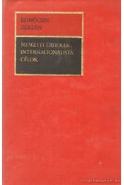 Nemzeti érdekek, internacionalista célok - Komócsin Zoltán - Régikönyvek