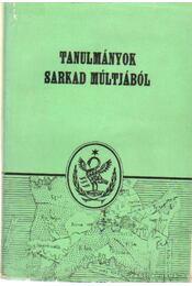Tanulmányok Sarkad múltjából - Komoróczy György - Régikönyvek