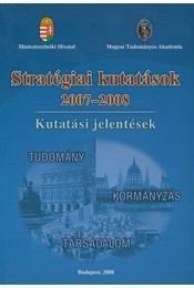 Stratégiai kutatások 2007-2008 - Koncz István, Banczerowski Januszné, Bárdosi Vilmosné Horányi Krisztina, Horváth Csaba, Szemenyei István - Régikönyvek