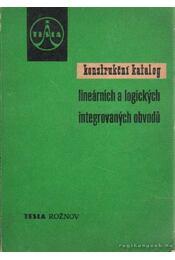 Konstrukcní katalog lineárních a logickych integrovanych obvodu - Régikönyvek