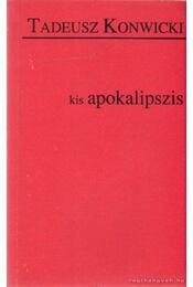Kis apokalipszis - Konwicki, Tadeusz - Régikönyvek