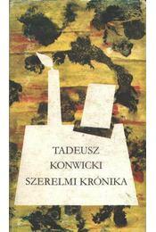 Szerelmi krónika - Konwicki, Tadeusz - Régikönyvek