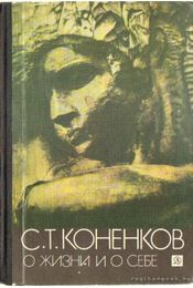 Konyenkov magáról és életéről (orosz nyelvű) - Konyenkov, Sz. T. - Régikönyvek