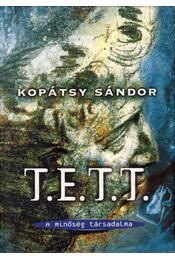 T.E.T.T. - A minőség társadalma - Kopátsy Sándor - Régikönyvek