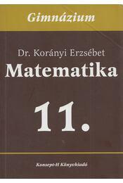 Matematika 11. - Korányi Erzsébet - Régikönyvek