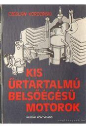 Kis űrtartalmú belsőégésű motorok - Kordzinski, Czeslaw - Régikönyvek