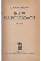 Ind. 7.15 via Bodenbach - Körmendi Ferenc - Régikönyvek