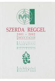 Szerda reggel 2001-2002 - Körmendy Zsuzsann(szerk.) - Régikönyvek
