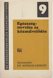 Egészségnevelés és közművelődés - Kormos Sándor - Régikönyvek