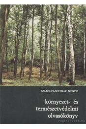 Szabolcs-Szatmár megyei környezet- és természetvédelmi olvasókönyv - Több szerző - Régikönyvek