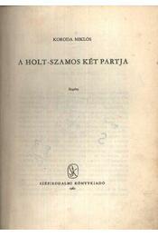 A Holt-Szamos két partja - Koroda Miklós - Régikönyvek