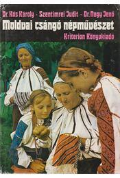 Moldvai csángó népművészet - Kós Károly, Nagy Jenő, Szentimrei Judit - Régikönyvek