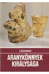 Aranykönnyek királysága - Kosidowski, Zenon - Régikönyvek