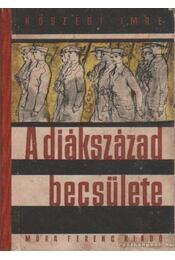 A diákszázad becsülete - Kőszegi Imre - Régikönyvek